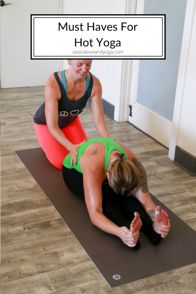 Peace Love And Yoga, a hot yoga studio in Carlsbad California shares the Must Haves For Hot Yoga Class.