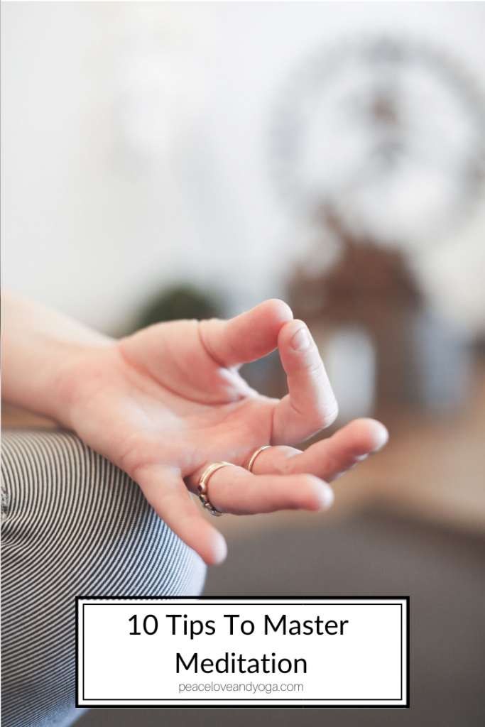 Peace Love And Yoga shares 10 Tips To Master Meditation; close up of hands in mudra.